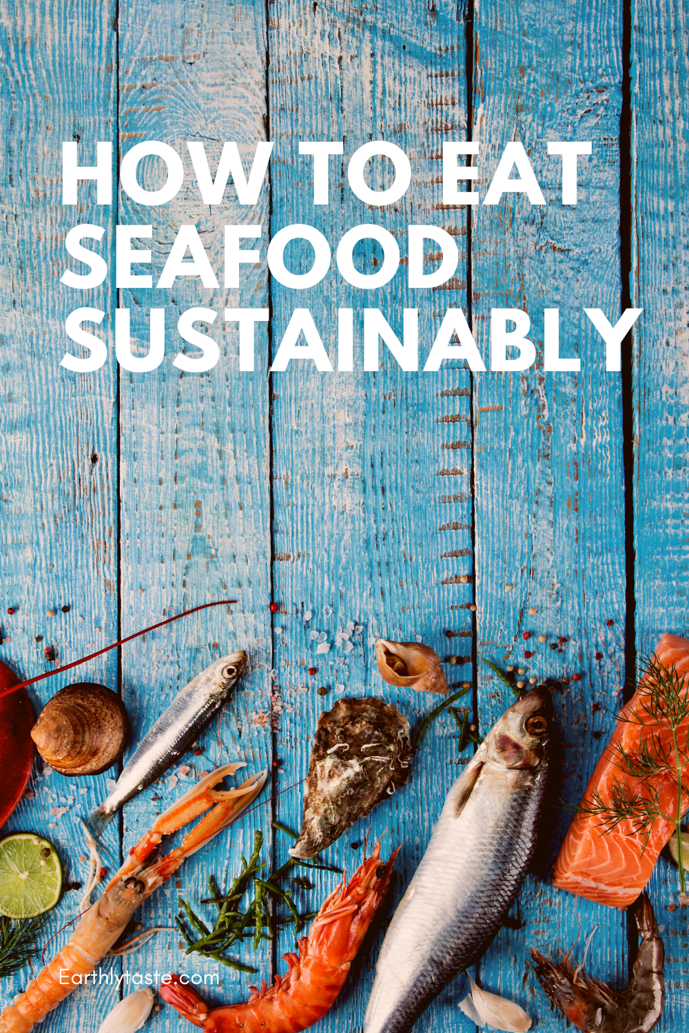 How To Eat Seafood Sustainably